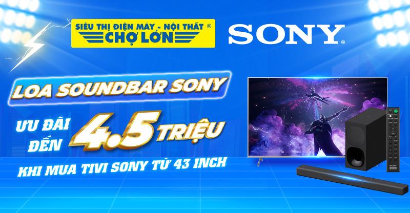 uu-dai-den-4,5-trieu-dong-cho-dan-am-thanh-sony-khi-mua-kem-tivi-43-inch-tro-len